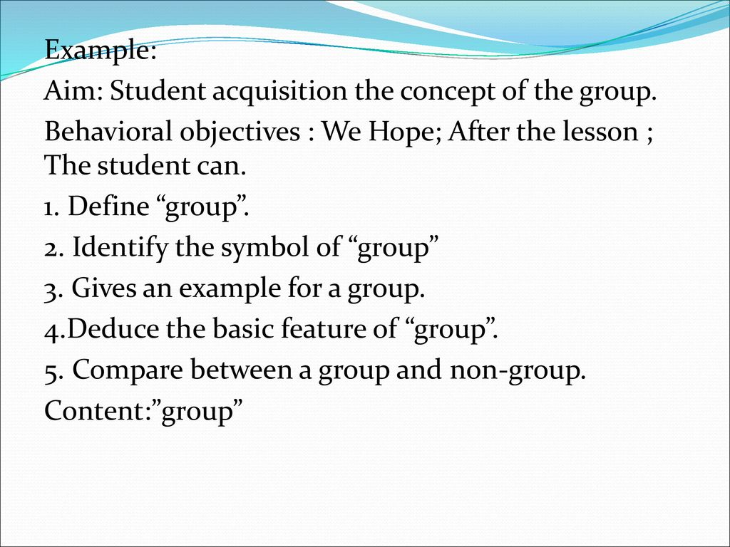 Example: Aim: Student acquisition the concept of the group