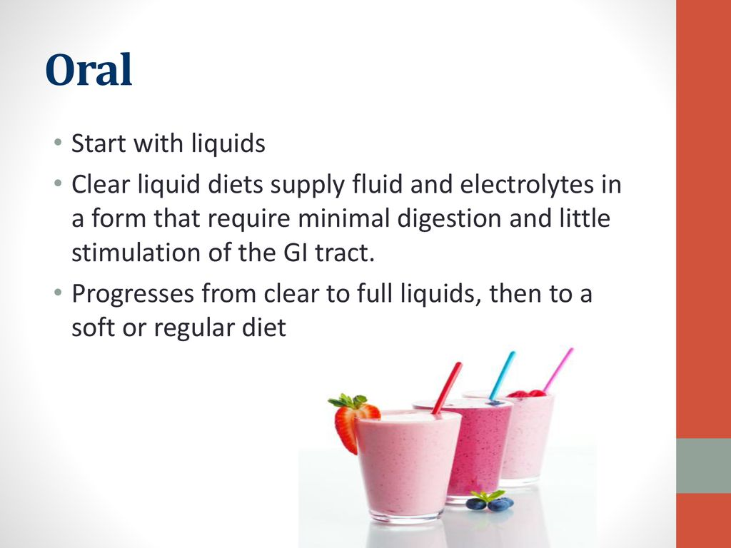 Oral Start with liquids