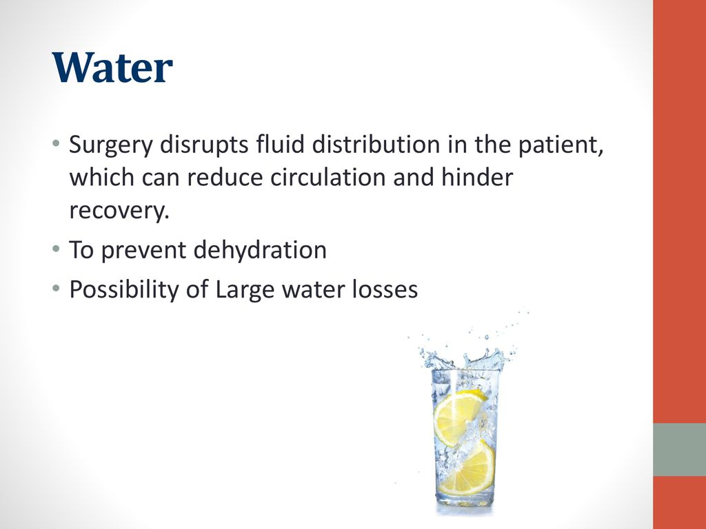 Water Surgery disrupts fluid distribution in the patient, which can reduce circulation and hinder recovery.