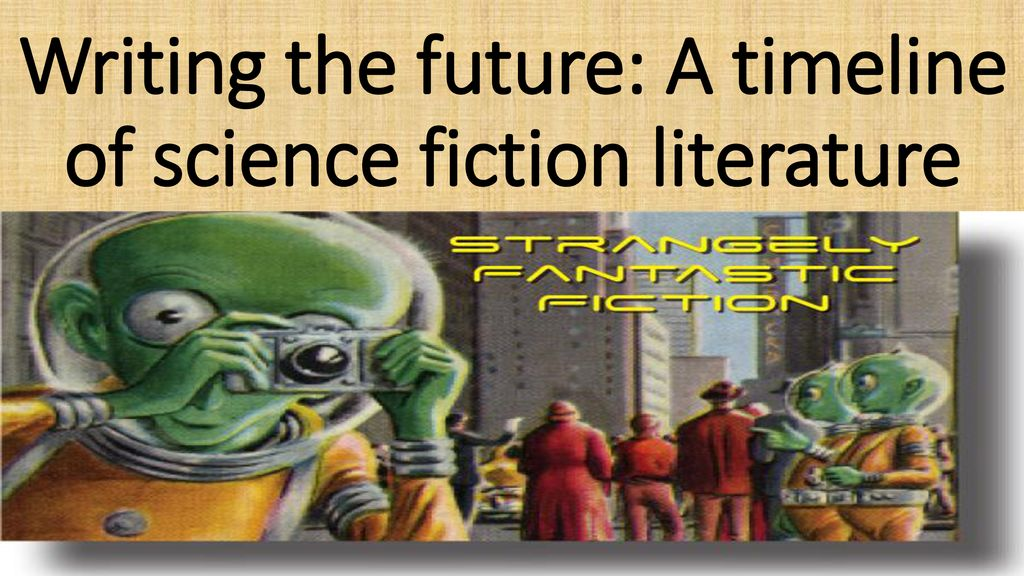 Writing the future: A timeline of science fiction literature