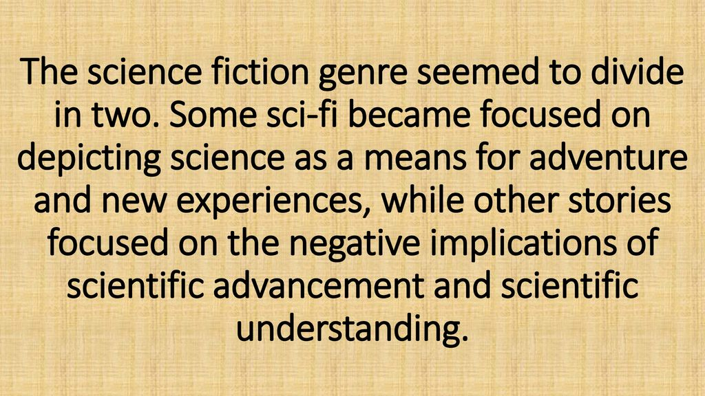 The science fiction genre seemed to divide in two